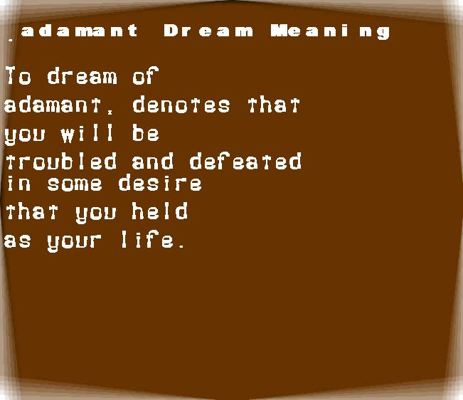 adamant dream meaning