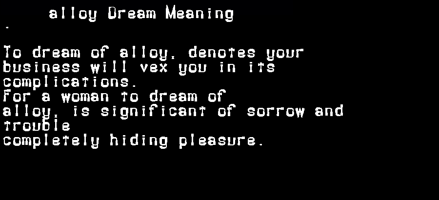 alloy dream meaning