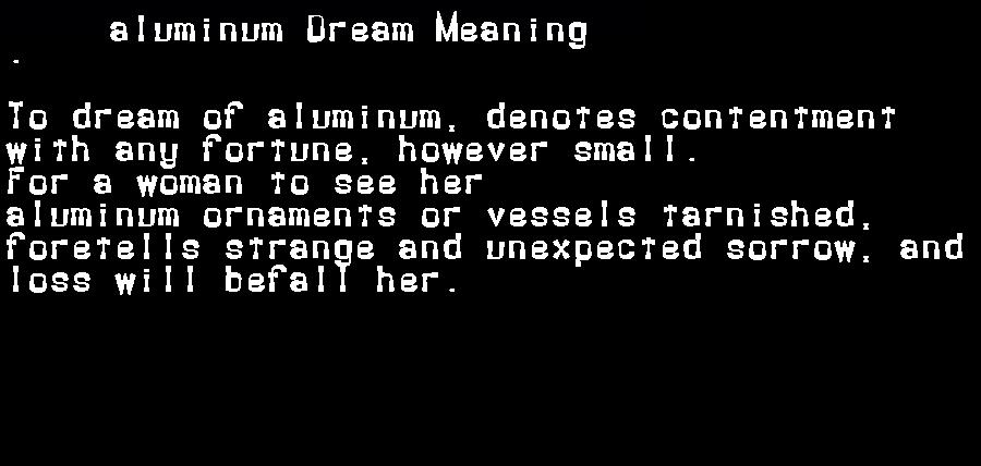 aluminum dream meaning