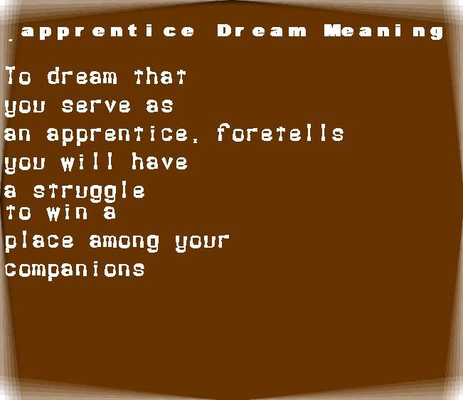 apprentice dream meaning