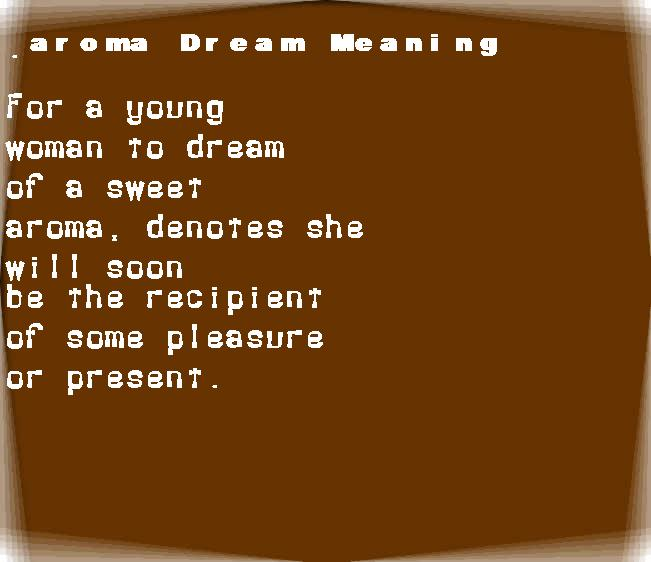 aroma dream meaning