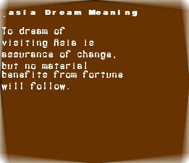 asia dream meaning