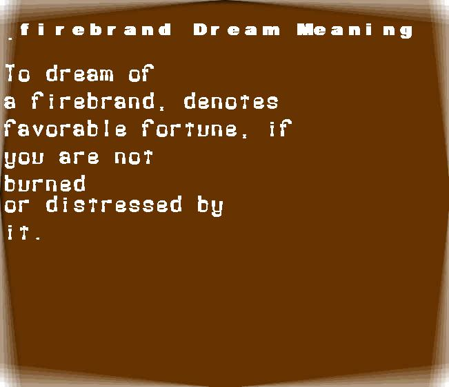 firebrand dream meaning